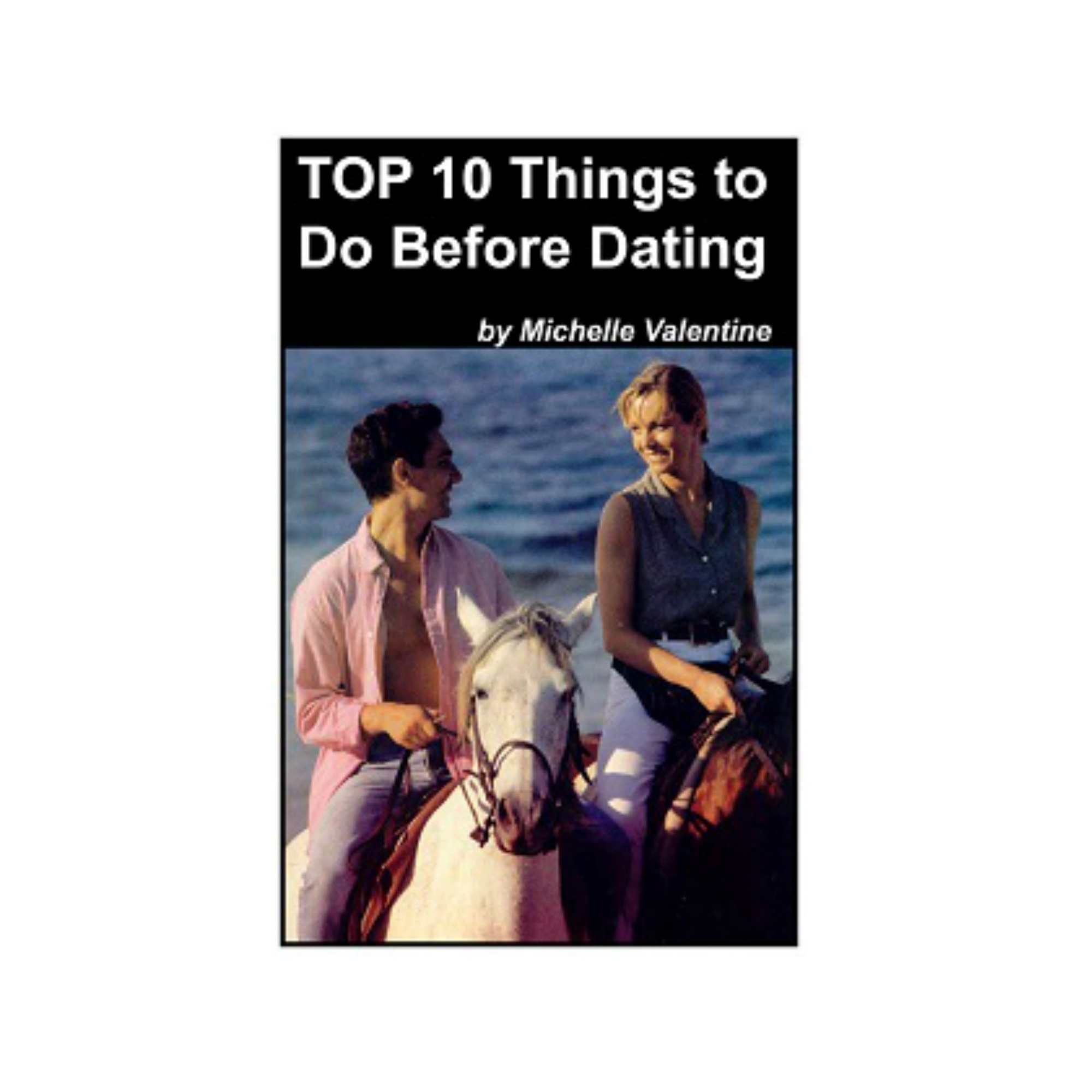 TOP 10 THINGS BEFORE DATING